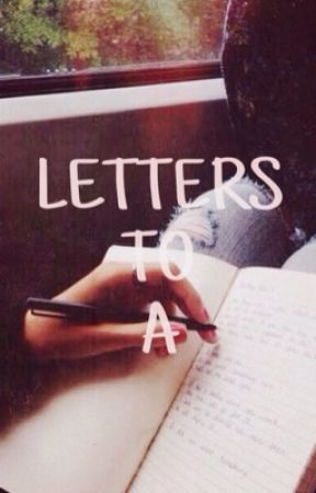 Letters To A by lucygh12