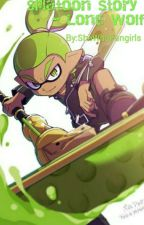 Splatoon Story - Lone Wolf by Splatoon2writer