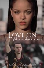 love on the brain - stephen curry x rihanna  by stephenscurrys