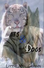 Cats and Dogs (unedited version) by Little_Mx_Giggles