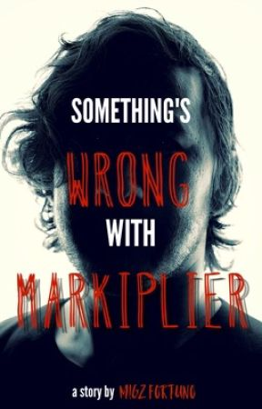 Something's Wrong with Markiplier | Creepypasta by TurkeyMigz