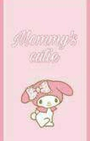 My Mommy [On Hold] by Sweetbabyanna2