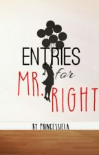 Entries for Mr. Right by princessiela