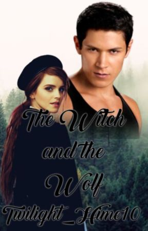 The Witch and the Wolf [ Twilight/Harry Potter Fanfic] - Ch