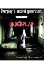 Underplay - Overplay's second generation - Horror Season by Scrawriot