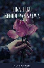Lika-liku kehidupan Salwa by Alna_Riyanti