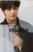 Perdón... [Kim TaeHyung] by SilvinaMin19