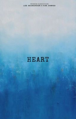 Đọc truyện Heart   Hoonwoo
