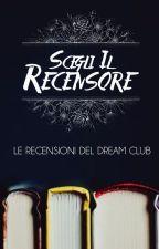 Scegli il recensore - Le recensioni de Dream Club by dream_club