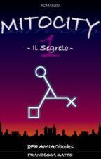 MITOCITY - Il Segreto by FraMiao