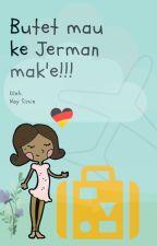 Butet mau ke Jerman mak'e!!! by naysimie