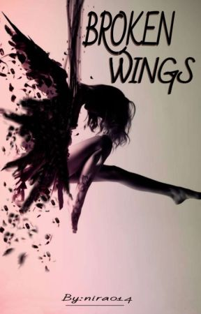 BROKEN WINGS || √ by nira014