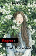 REGRET : The Promise by HanieHwang