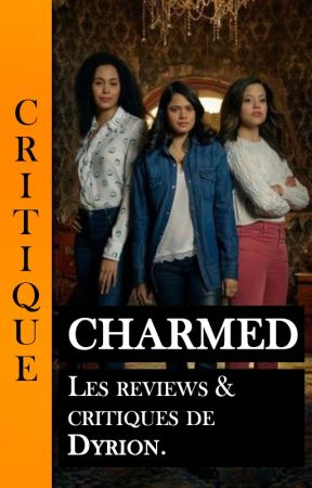 CHARMED REBOOT | La review by Dyrion