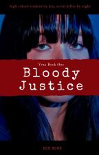 Bloody Justice ( Vexa Book One ) by roweon