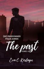 The past, T4 : Entre haine et amour (BxB) by Triloves_