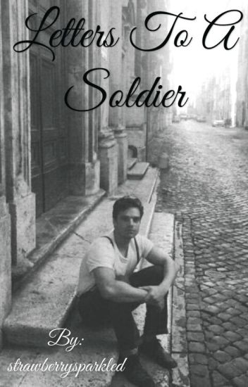 Letters To A Soldier ( A Bucky Barnes x Reader Fanfiction