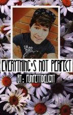 Everything's Not Perfect (a Jc caylen fanfiction) by Funfettidelight