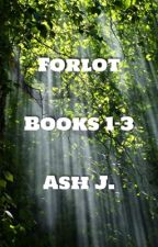 Forlot - Books 1-3 {Completed} by Forlot_Forever