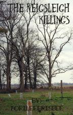 The Reigsleigh Killings by ToriLeeFrisbee