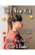 The New Kid || Oliver Moy FanFic || Reader x Oliver by sebbywebbyleggy_