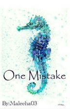 One Mistake [#PlanetorPlastic] by June037