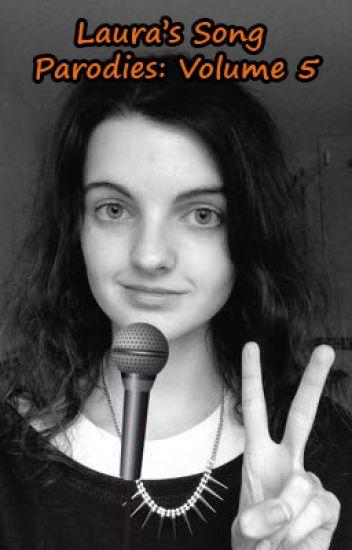 Laura's Song Parodies - Volume 5