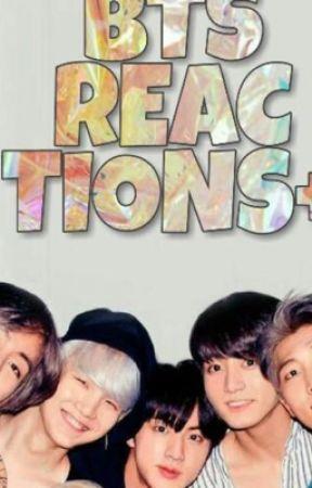 K-POP SCENARIOS , REACTIONS & ONESHOTS• - BTS Reaction to