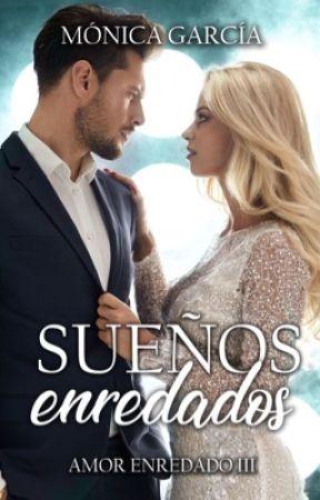 Sueños Enredados (Amor Enredado 3) by MnicaGarcaSaiz