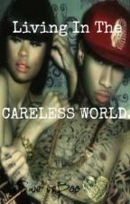 Living in the Careless World (Tyga Story) by pastelzeppelin