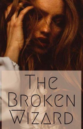 The Broken Wizard-(2) by jessie_bell2001