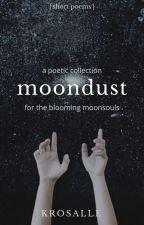 | MOONDUST | by KRosalle