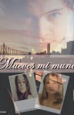 Mueves Mi Mundo [Harry Styles y Tú] by CataStyles_