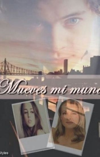 Mueves Mi Mundo [Harry Styles y Tú]