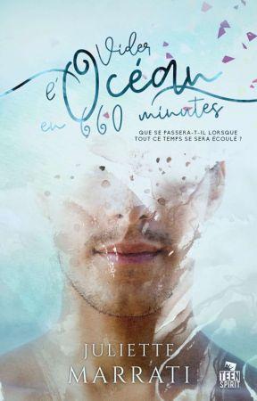 Vider l'océan en six cent soixante minutes (ÉDITÉ CHEZ MXMBOOKMARK LE 22 JUIN) by iwriteyourname