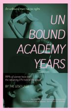 Unbound Academy Years by TheLegoLass
