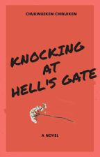 KHG: Knocking at Hell's Gate by Chibike814