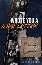 wrote you a love letter | larry by prideinlou