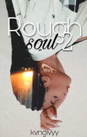 Rough Soul 2 (On Hold) by KvngIvyy
