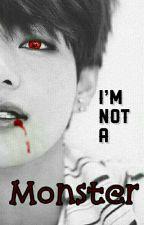 I'm Not A Monster by _xX_DarkAngel_Xx_