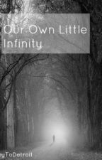 Our Own Little Infinity ≫ ImmortalFox by KeyToDetroit
