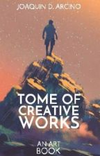 Tome of Creative Works: An Art Book by JoaquinArcino