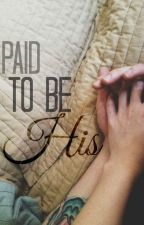 Paid to be His by ___marriaa_