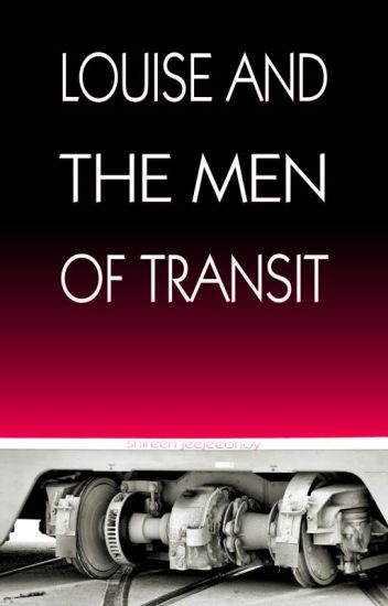 Louise and The Men of Transit