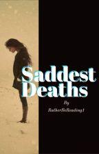 Saddest Deaths by RatherBeReading1