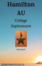 Hamilton College AU - Sophomore (Book 3) by jemmymadison316