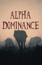 Alpha Dominance by AbigailSmart13