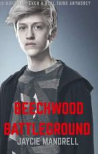 BeechWood Battleground  by _AwkwardAuthor