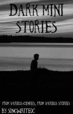 Mini Dark Stories by RebeccaSupernatural