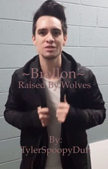 Brallon~ Raised By Wolves
